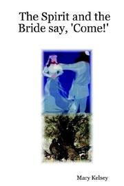 Cover of: The Spirit and the Bride say, 'Come!'