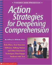 Cover of: Action Strategies for Deepening Comprehension | Jeffrey D. Wilhelm