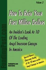Cover of: How To Raise Your First Million Dollars Volume II | FundingPost