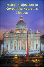 Cover of: Astral Projection to Reveal the Secrets of Heaven