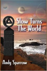 Cover of: Slow Turns The World