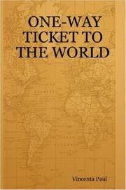 Cover of: One-Way Ticket to the World | Vincenta Paul