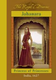 Cover of: Jahanara, Princess of Princesses