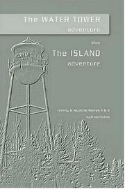 Cover of: The Water Tower Adventure & The Island Adventure | Bruce Perkins