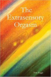 The Extrasensory Orgasm by Eric Legge