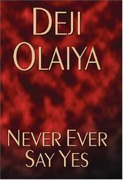 Cover of: never ever say yes | Deji Olaiya