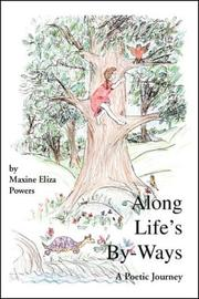 Cover of: Along Life/s By-Ways, A Poetic Journey | Maxine Eliza Powers