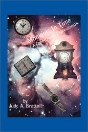 Cover of: Moments In Time (A Collection of Expressions) | Jude A. Brattoli