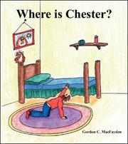 Cover of: Where Is Chester | Gordon C. Macfayden