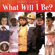 Cover of: What Will I Be? | Wendy Cheyette Lewison