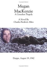 Cover of: Megan MacKenzie - A Canadian Tragedy | Charles Frederick Allen