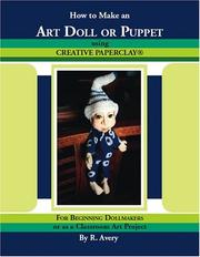 Cover of: How to Make an Art Doll or Puppet Using Creative Paperclay | R. Avery