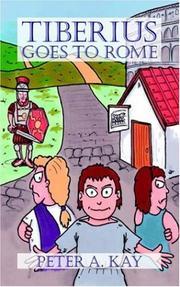 Cover of: Tiberius Goes to Rome | Peter Kay