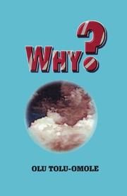 Cover of: Why? | Olu Tolu-Omole