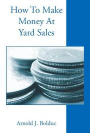 Cover of: How to Make Money at Yard Sales | Arnold J. Bolduc