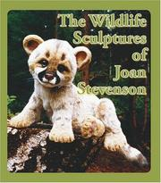 Cover of: The Wildlife Sculptures of Joan Stevenson | Joan Stevenson