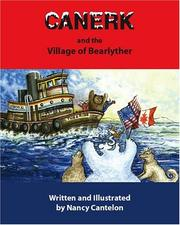 Cover of: Canerk and the Village of Bearlyther | Nancy Cantelon