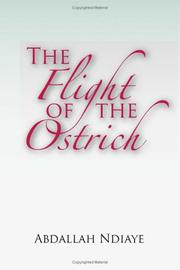 Cover of: The Flight of the Ostrich | Abdallah Ndiaye
