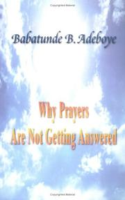 Cover of: Why Prayers Are Not Getting Answered | Babatunde B. Adeboye