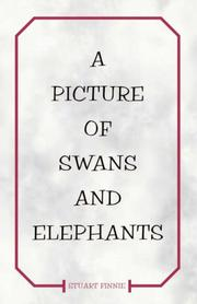 Cover of: A Picture of Swans and Elephants | Stuart Finnie