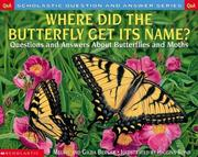 Cover of: Where Did The Butterfly Get Its Name? | Melvin Berger
