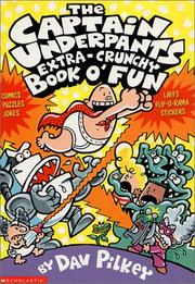Cover of: The Captain Underpants Extra-Crunchy Book O' Fun