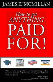 Cover of: How to get Anything Paid For!