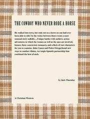 Cover of: The Cowboy Who Never Rode a Horse | Jack Thursday