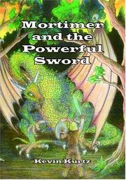 Cover of: Mortimer and the Powerful Sword | Kevin Kurtz