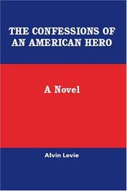 Cover of: The Confessions Of An American Hero | Alvin Levie