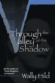 Cover of: Through the Valley of the Shadow | Wally Hild