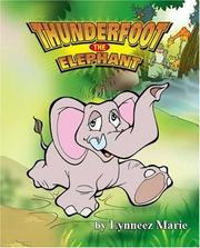 Cover of: Thunderfoot the Elephant | Lynneez Marie