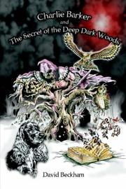 Cover of: Charlie Barker and the Secret of the Deep Dark Woods
