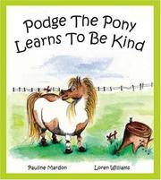 Podge the Pony Learns to be Kind by Pauline Mardon, Loren Williams