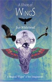 Cover of: A Vision Of Wings | Sue Whitehead