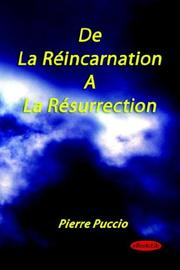 Cover of: De La Reincarnation a La Resurrection | Pierre Puccio