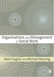 Cover of: Organisations and Management in Social Work (Sage Key Concepts) | Mark Hughes