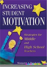 Increasing Student Motivation by Margaret A. Theobald