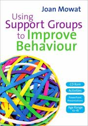 Using Support Groups to Improve Behaviour by Joan Mowat