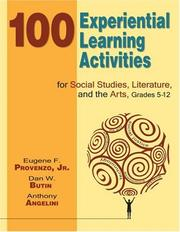 Cover of: 100 Experiential Learning Activities for Social Studies, Literature, and the Arts, Grades 5-12 | Eugene F., Jr. Provenzo