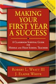 Making your first year a success by Robert Lee Wyatt