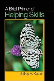 Cover of: A Brief Primer of Helping Skills | Jeffrey A. Kottler