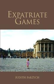 Cover of: Expatriate Games | Judith Parzych