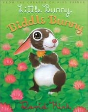 Cover of: Little bunny, biddle bunny