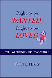 Cover of: Right to Be Wanted, Right to Be Loved | John L. Perry