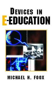 Cover of: Devices in E-Education | Michael H. Foox