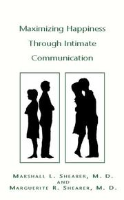 Cover of: Maximizing Happiness Through Intimate Communication | Marshall L. Shearer