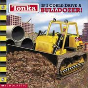 Cover of: If I could drive a bulldozer!