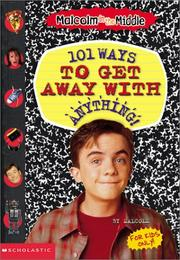 Cover of: 101 Ways to Get Away With Anything! (Malcolm in the Middle)