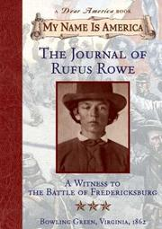 Cover of: The journal of Rufus Rowe: witness to the Battle of Fredricksburg